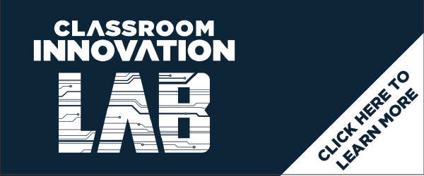 Advertisement to learn more about the Classroom Innovation Lab.